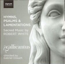 Hymns, Psalms & Lamentations - Sacred Music by Robert White / Gallicantus