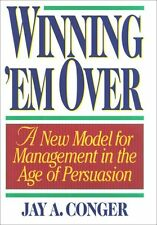 Winning em Over: A New Model for Management in th