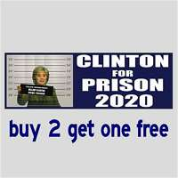 HILLARY FOR PRISON 2020 -Obama Trump Sanders Clinton MAGA BUMPER STICKER GoGo