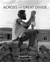 Across the Great Divide: A Photo Chronicle of the Counterculture (Hardback or Ca