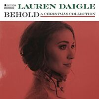 LAUREN DAIGLE: Behold w/ Light of the World, What Child is This, White Christmas