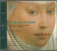 VOUS OU LA MORT (CANCIONES FLAMENCAS DE AMOR CORTES EN EL SIGLO XV) CD ALBUM