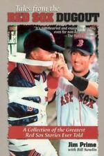 Tales from the Red Sox Dugout by Bill Nowlin and Jim Prime 2001