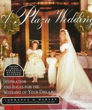 A Plaza Wedding : A Complete Planner for the Wedding of Your Dreams by Lawrence