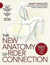 The New Anatomy of Rider Connection: Structural Balance for Rider and Horse (Pap