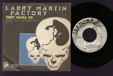 """7"""" LARRY MARTIN FACTORY SWEET MAMA FIX / DOG DAY AFTERNOON PROMO WHITE LABEL ITA"""
