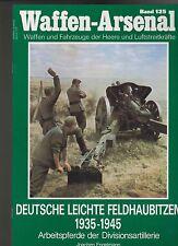 Waffen-Arsenal Band 125 Deutsche leichte Feldhaubitzen 1935-1945