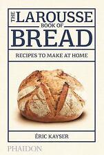 The Larousse book of bread. Recipes to make at home. Ediz. illustrata  VeryGood