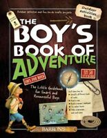 Boy's Book of Adventure : The Little Guidebook for Smart and Resourceful Boys...