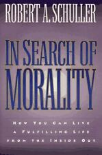 In Search of Morality: How You Can Live a Fulfilling Life from the Inside Out S