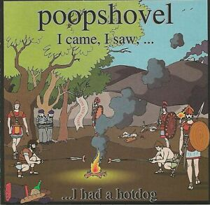 Poopshovel ‎– I Came, I Saw, I Had A Hotdog 11 tracks   new cd in seal