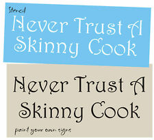 Stencil Never Trust Skinny Cook Popular French Font Kitchen Country Prim Signs