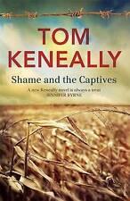SHAME & THE CAPTIVES - Tom Keneally (Hardcover, 2013, Free Postage)