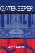 Gatekeeper: Memoirs of a CIA Polygraph Examiner: By Sullivan, John F.