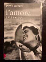 Paola Calvetti - L'amore segreto - 1998, Baldini & Castoldi