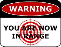 Warning You Are Now In Range Laminated Funny Sign sp993