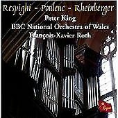 Poulenc; Respighi; Rheinberger - Organ Concertos, Peter King, Audio CD, New, FRE