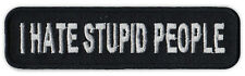 Motorcycle Jacket Embroidered Patch - I Hate Stupid People - Funny