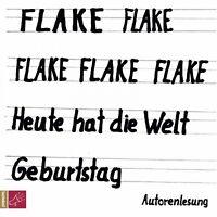FLAKE - HEUTE HAT DIE WELT GEBURTSTAG  7 CD NEU