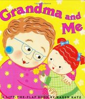 Grandma and Me: A Lift-the-Flap Book (Karen Katz Lift-the-Flap Books) by Karen K