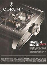 PUBLICITE ADVERTISING 2011 Montre CORUM Titanium Bridge 3 Days