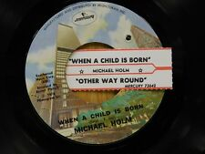 Michael Holm 45 When A Child Is Born / Other Way Round - Mercury VG+
