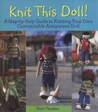 Knit This Doll!: A Step-by-Step Guide to Knitting Your Own-ExLibrary