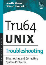 Tru64 UNIX Troubleshooting: Diagnosing and Correcting System Problems (HP Techno