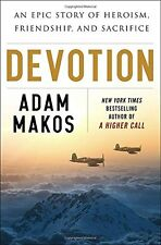 NEW Devotion: An Epic Story of Heroism, Friendship, and Sacrifice by Adam Makos