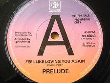 "PRELUDE - FEEL LIKE LOVING YOU AGAIN  7"" VINYL PROMO"