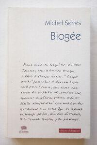 Biogée - Michel Serres - Éditions Dialogues 2010 TBE
