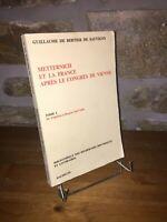 Metternich et la France après le Congrès de Vienne tome 1 Bertier de Sauvigny