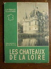 François GEBELIN - les chateaux de la LOIRE  - editions ALPINA 1950