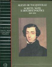 Alexis de Tocqueville SCRITTI, NOTE E DISCORSI POLITICI  1839-1852