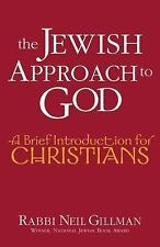 The Jewish Approach to God: A Brief Introduction for Christians: By Rabbi Nei...