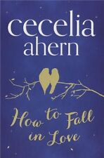 How to Fall in Love,Cecelia Ahern- 9780007350506