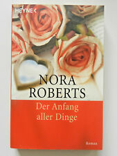 Nora Roberts Der Anfang aller Dinge Liebesroman Heyne