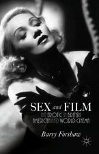 Sex and Film : The Erotic in British, American and World Cinema by Barry...