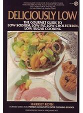 Deliciously Low: Low-Sodium, Low-Fat, Low-Choleste