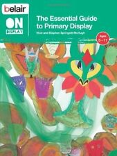 The Essential Guide to Primary Display by Noel Springett-McHugh, Stephen Springe