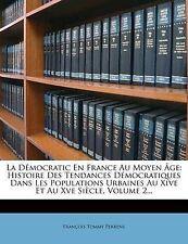 La Démocratic En France Au Moyen Âge: Histoire Des Tendances Démocratiques Dans
