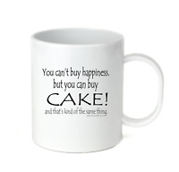 Coffee Cup Travel Mug 11 15 oz You Can't Buy Happiness Can Buy Cake Same Thing