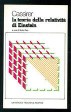 CASSIRER ERNST LA TEORIA DELLA RELATIVITA' DI EINSTEIN NEWTON 1981 FISICA