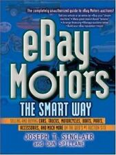 eBay Motors the Smart Way: Selling and Buying Cars, Trucks, Motorcycles, Boats,