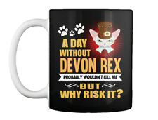 Day Without My Devon Rex Cat - A Probably Wouldn't Kill Me But Gift Coffee Mug