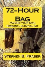 72-Hour Bag: Making Your Own Personal Survival Kit Book~Prepper~Bug-Out Bag~NEW!