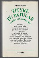 POESIA LATINA-TITYRE TU PATULAE-1 EDIZ- 1985-1986 MURSIA -L3278