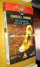 CLASSICI URANIA # 247-CHARLES L. HARNESS-ASTRONAVE SENZA TEMPO-1997-MONDADORI