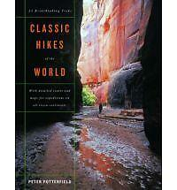 Classic Hikes of the World: 23 Breathtaking Treks, Potterfield, Peter, Good Book