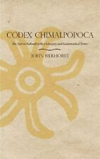 Codex Chimalpopoca : The Text in Nahuatl with a Glossary and Grammatical...